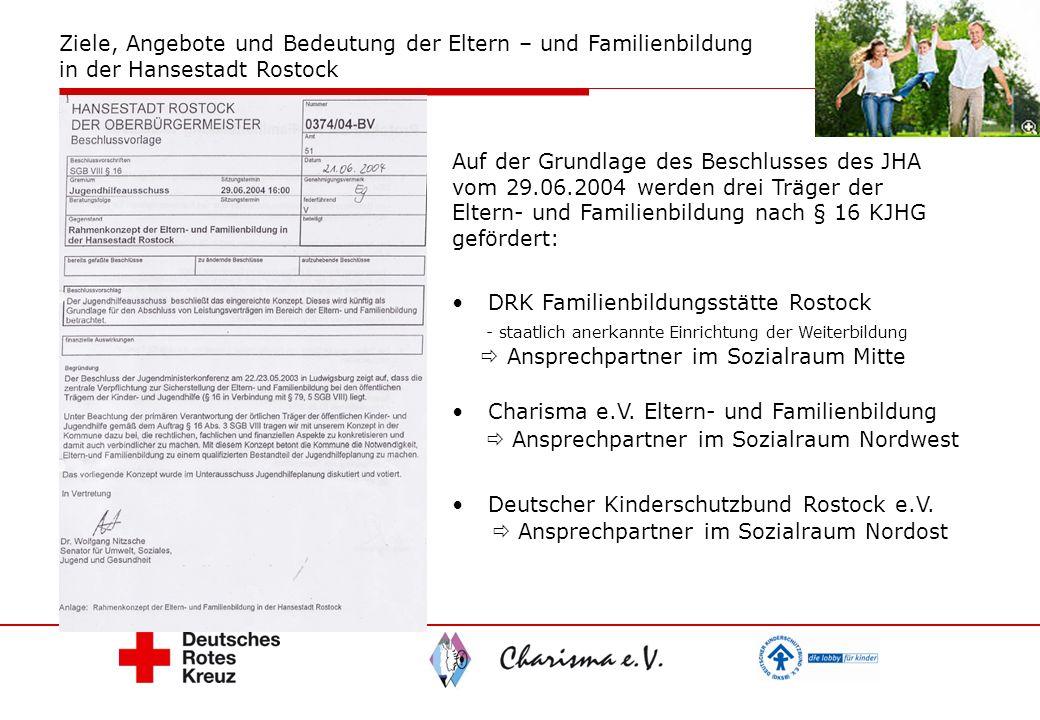 Auf der Grundlage des Beschlusses des JHA vom 29.06.2004 werden drei Träger der Eltern- und Familienbildung nach § 16 KJHG gefördert: DRK Familienbild