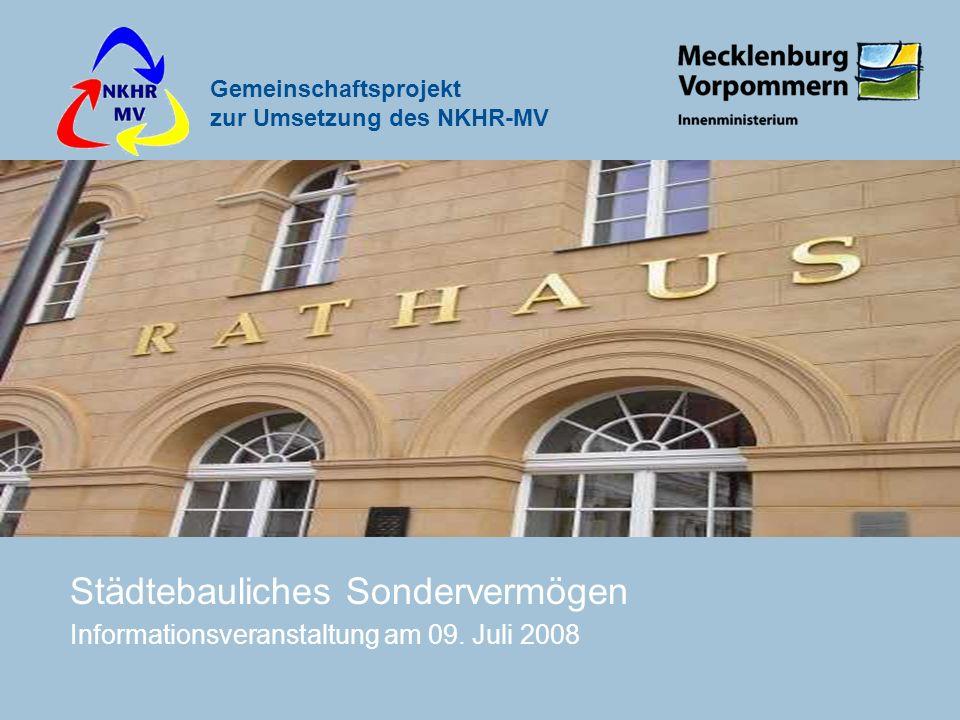 Gemeinschaftsprojekt zur Umsetzung des NKHR-MV Städtebauliches Sondervermögen Informationsveranstaltung am 09. Juli 2008