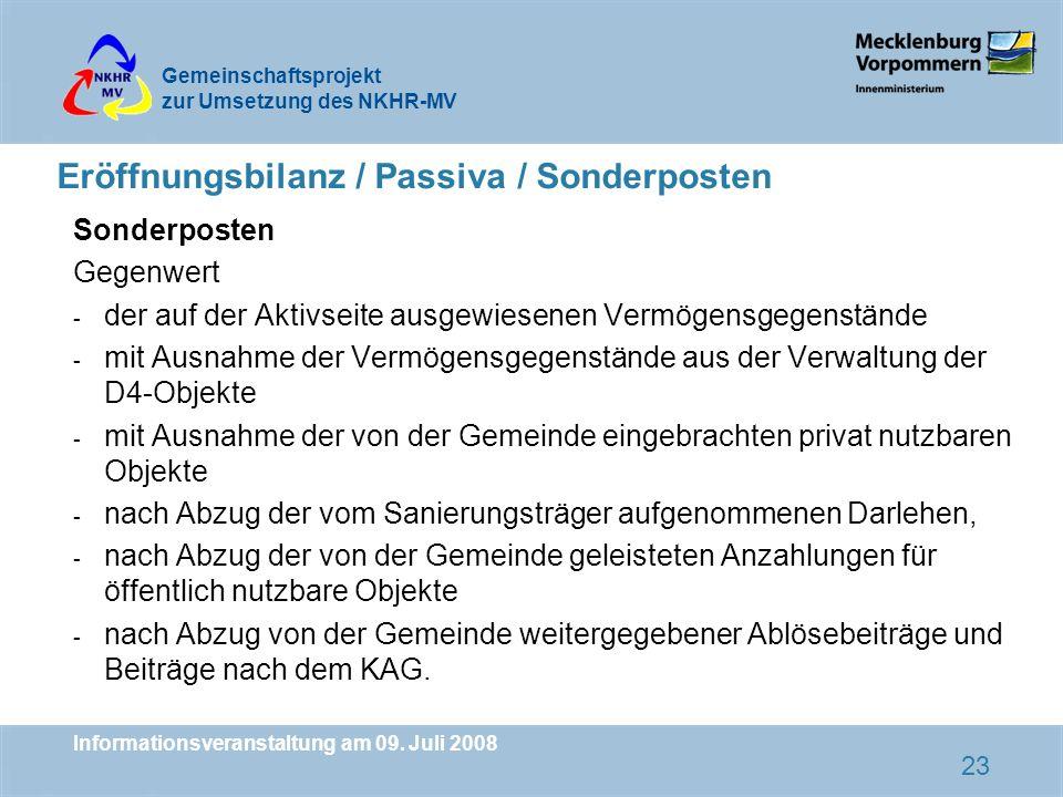 Gemeinschaftsprojekt zur Umsetzung des NKHR-MV Informationsveranstaltung am 09. Juli 2008 23 Eröffnungsbilanz / Passiva / Sonderposten Sonderposten Ge
