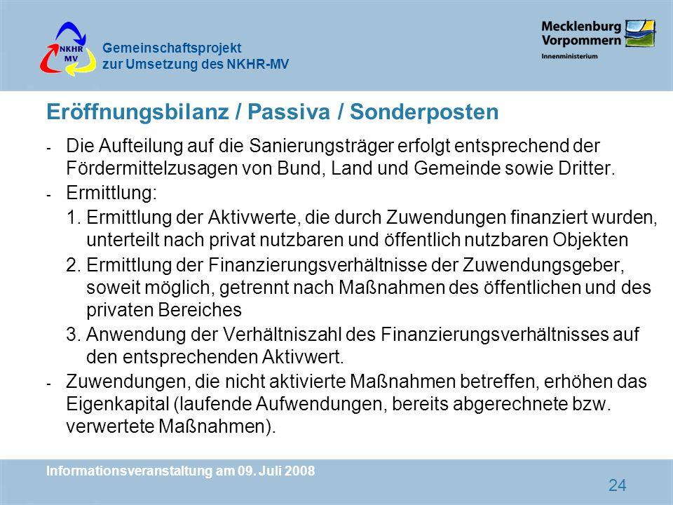 Gemeinschaftsprojekt zur Umsetzung des NKHR-MV Informationsveranstaltung am 09. Juli 2008 24 Eröffnungsbilanz / Passiva / Sonderposten - Die Aufteilun