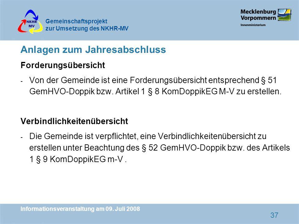 Gemeinschaftsprojekt zur Umsetzung des NKHR-MV Informationsveranstaltung am 09. Juli 2008 37 Anlagen zum Jahresabschluss Forderungsübersicht - Von der