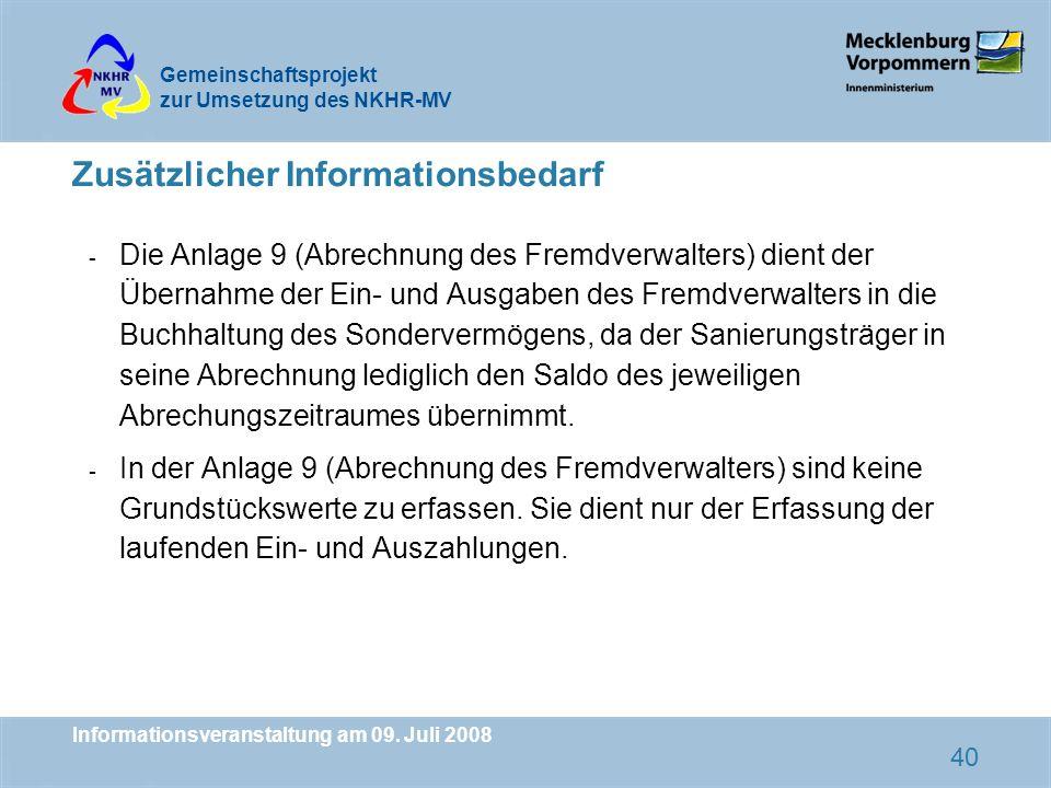 Gemeinschaftsprojekt zur Umsetzung des NKHR-MV Informationsveranstaltung am 09. Juli 2008 40 Zusätzlicher Informationsbedarf - Die Anlage 9 (Abrechnun