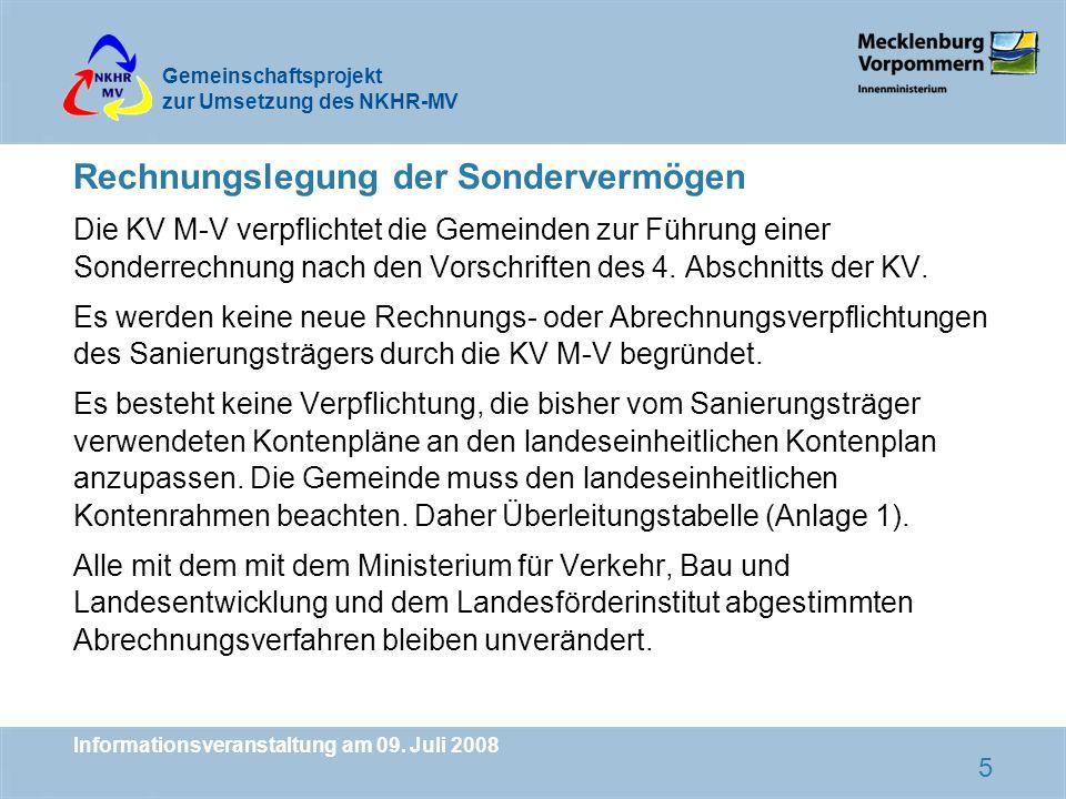 Gemeinschaftsprojekt zur Umsetzung des NKHR-MV Informationsveranstaltung am 09. Juli 2008 5 Rechnungslegung der Sondervermögen Die KV M-V verpflichtet
