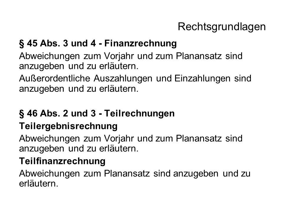 Rechtsgrundlagen § 45 Abs. 3 und 4 - Finanzrechnung Abweichungen zum Vorjahr und zum Planansatz sind anzugeben und zu erläutern. Außerordentliche Ausz