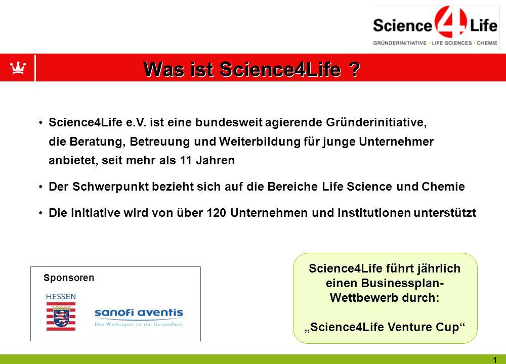 0 Von der Geschäftsidee zum Geschäftserfolg: Der Businessplanwettbewerb Science4Life geht ins 12. Jahr Eine wissenschaftliche Ausgründung als Karriere