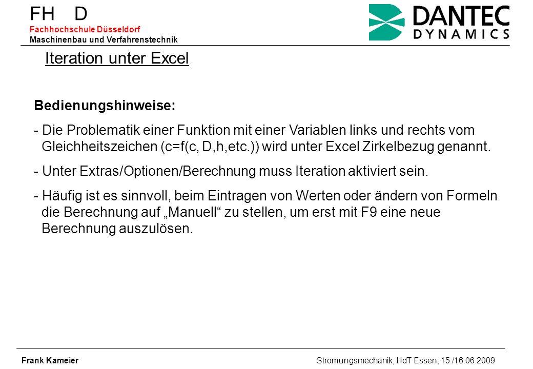 FH D Fachhochschule Düsseldorf Maschinenbau und Verfahrenstechnik Frank Kameier Strömungsmechanik, HdT Essen, 15./16.06.2009 Iteration unter Excel Bed