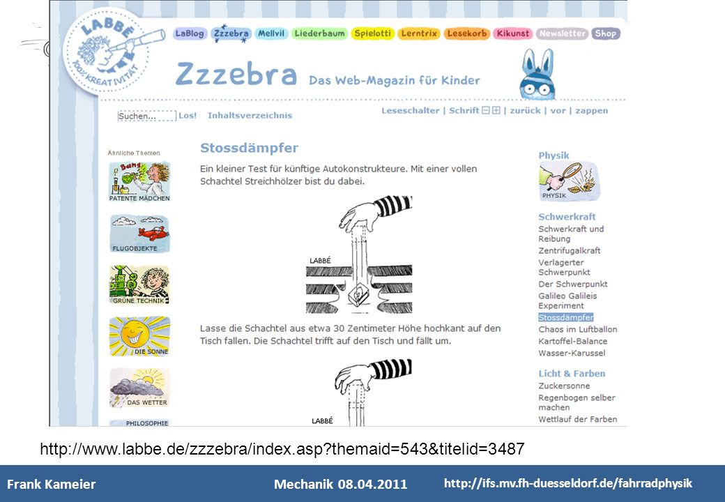 - Kinderfachhochschule - http://www.labbe.de/zzzebra/index.asp?themaid=543&titelid=3487 Frank KameierMechanik 08.04.2011 http://ifs.mv.fh-duesseldorf.