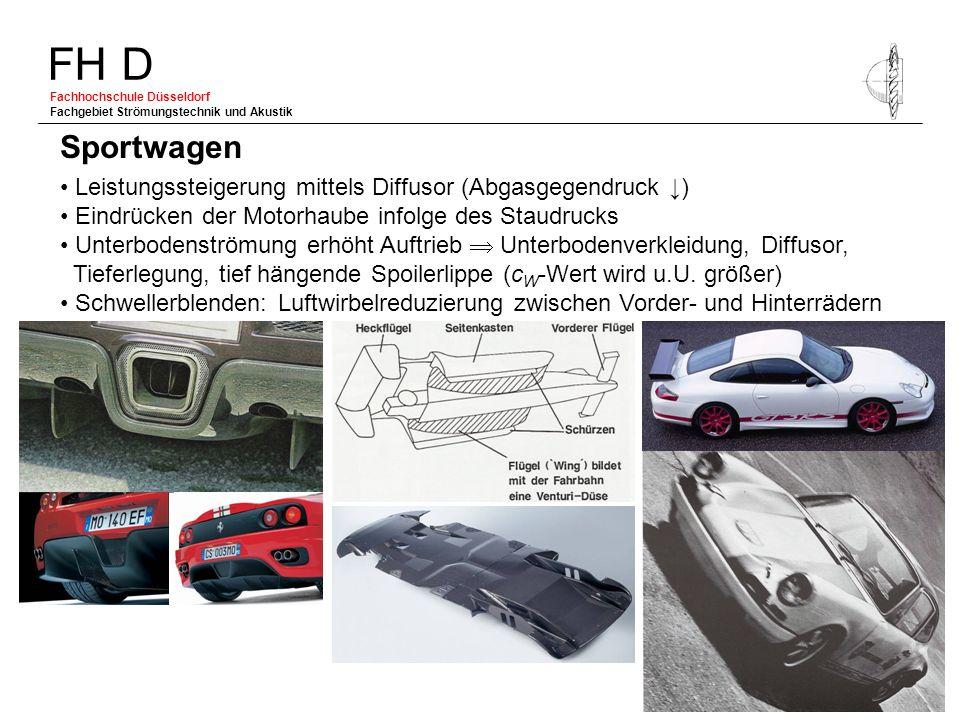 FH D Fachhochschule Düsseldorf Fachgebiet Strömungstechnik und Akustik Leistungssteigerung mittels Diffusor (Abgasgegendruck ) Eindrücken der Motorhau