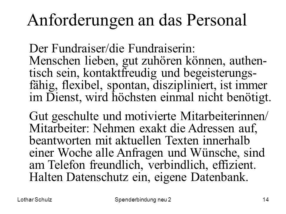 Lothar SchulzSpenderbindung neu 214 Anforderungen an das Personal Der Fundraiser/die Fundraiserin: Menschen lieben, gut zuhören können, authen- tisch