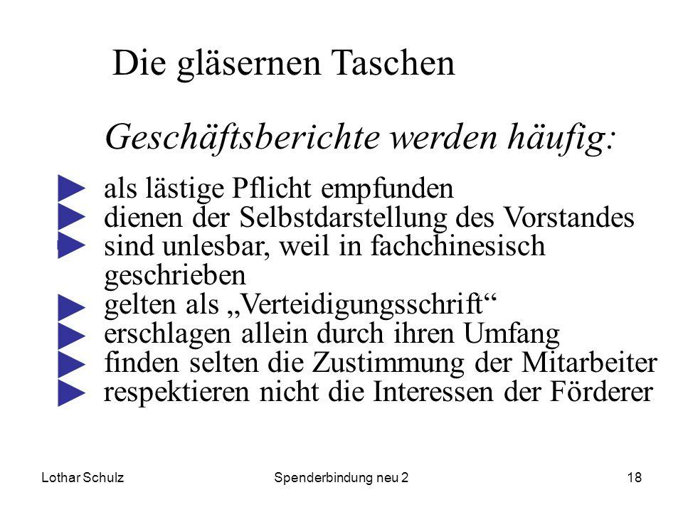 Lothar SchulzSpenderbindung neu 218 Die gläsernen Taschen Geschäftsberichte werden häufig: als lästige Pflicht empfunden dienen der Selbstdarstellung