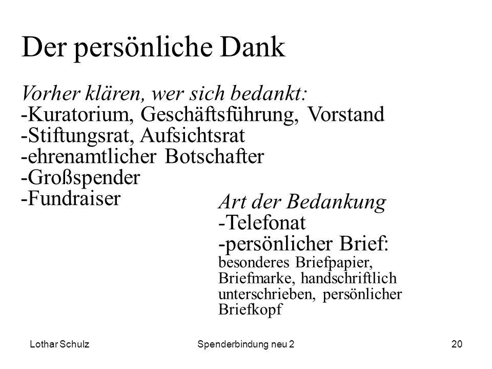 Lothar SchulzSpenderbindung neu 220 Der persönliche Dank Vorher klären, wer sich bedankt: -Kuratorium, Geschäftsführung, Vorstand -Stiftungsrat, Aufsi