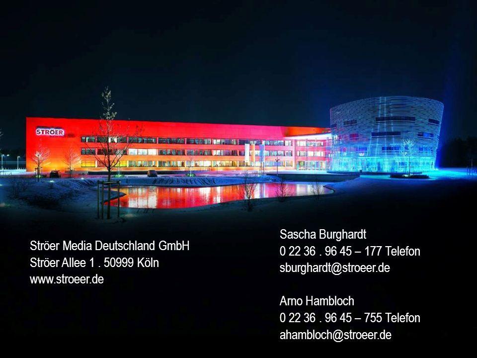 Sascha Burghardt 0 22 36. 96 45 – 177 Telefon sburghardt@stroeer.de Arno Hambloch 0 22 36. 96 45 – 755 Telefon ahambloch@stroeer.de Ströer Media Deuts