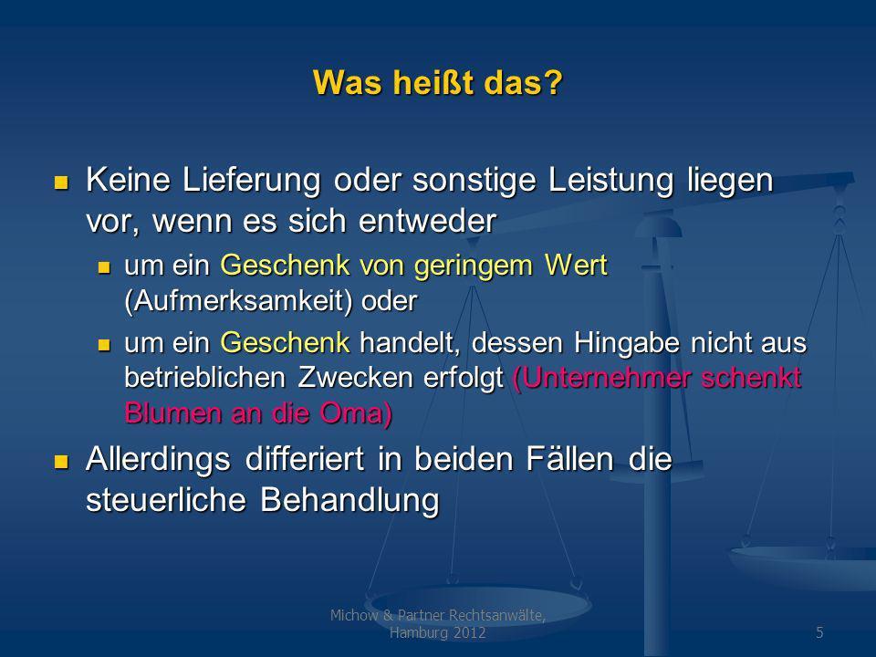 Michow & Partner Rechtsanwälte, Hamburg 20125 Was heißt das? Keine Lieferung oder sonstige Leistung liegen vor, wenn es sich entweder Keine Lieferung