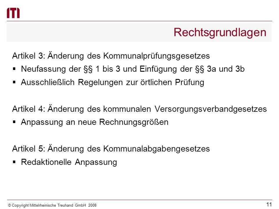 10 © Copyright Mittelrheinische Treuhand GmbH 2008 Rechtsgrundlagen § 73 -Anforderungen an Gesellschaftsverträge und Satzungen von Beteiligungen (Anpassung bis 01.