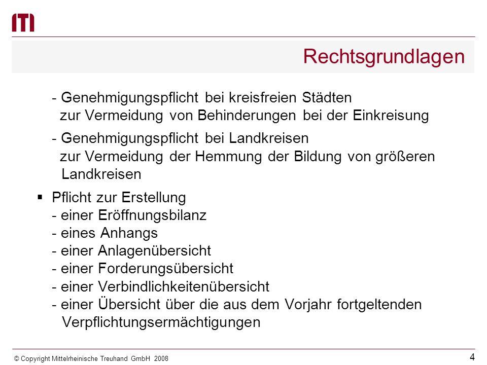 3 © Copyright Mittelrheinische Treuhand GmbH 2008 Rechtsgrundlagen Gesetz zur Reform des Gemeindehaushaltsrechts vom 14.