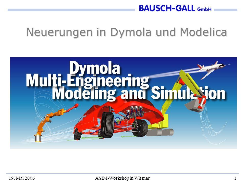 19. Mai 2006ASIM-Workshop in Wismar1 Neuerungen in Dymola und Modelica