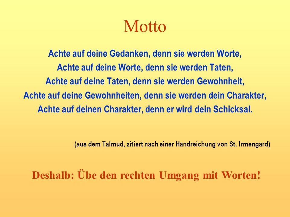 Motto Achte auf deine Gedanken, denn sie werden Worte, Achte auf deine Worte, denn sie werden Taten, Achte auf deine Taten, denn sie werden Gewohnheit