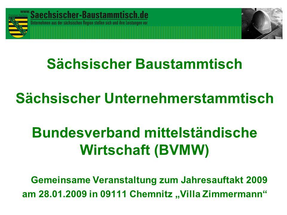 Sächsischer Baustammtisch Sächsischer Unternehmerstammtisch Bundesverband mittelständische Wirtschaft (BVMW) Gemeinsame Veranstaltung zum Jahresauftak
