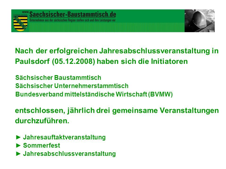 Nach der erfolgreichen Jahresabschlussveranstaltung in Paulsdorf (05.12.2008) haben sich die Initiatoren Sächsischer Baustammtisch Sächsischer Unterne