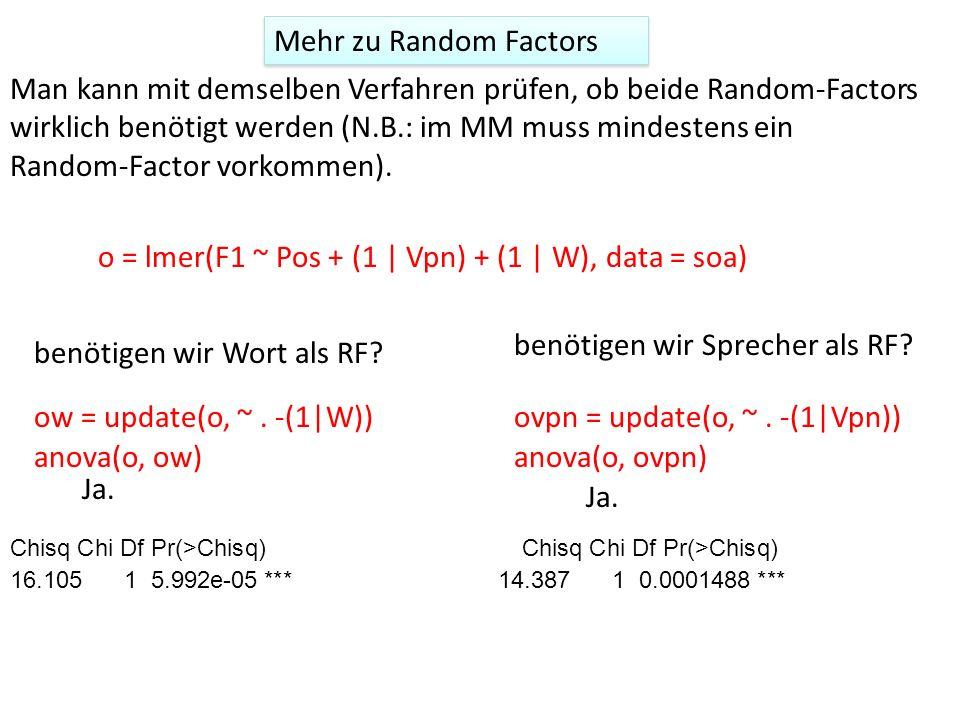 Man kann mit demselben Verfahren prüfen, ob beide Random-Factors wirklich benötigt werden (N.B.: im MM muss mindestens ein Random-Factor vorkommen). o