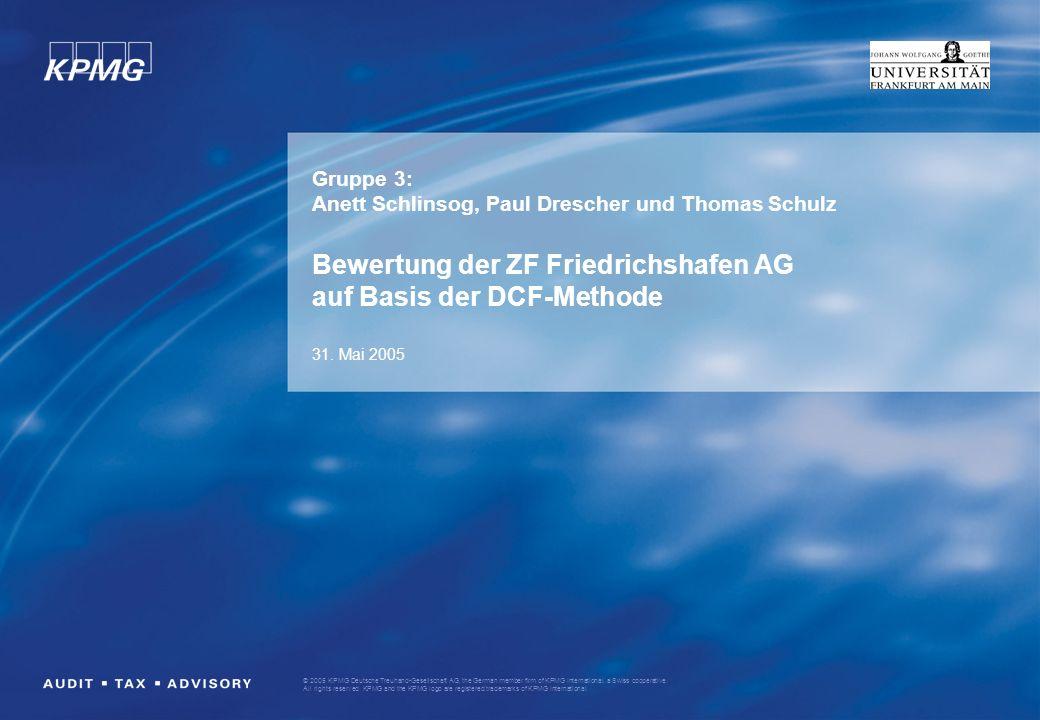 10 © 2005 KPMG Deutsche Treuhand-Gesellschaft AG, the German member firm of KPMG International, a Swiss cooperative.