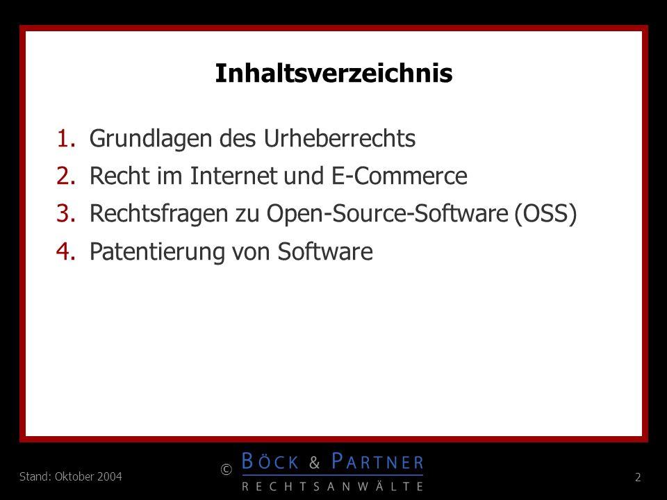 2 © 2 Stand: Oktober 2004 1.Grundlagen des Urheberrechts 2.Recht im Internet und E-Commerce 3.Rechtsfragen zu Open-Source-Software (OSS) 4.Patentierun