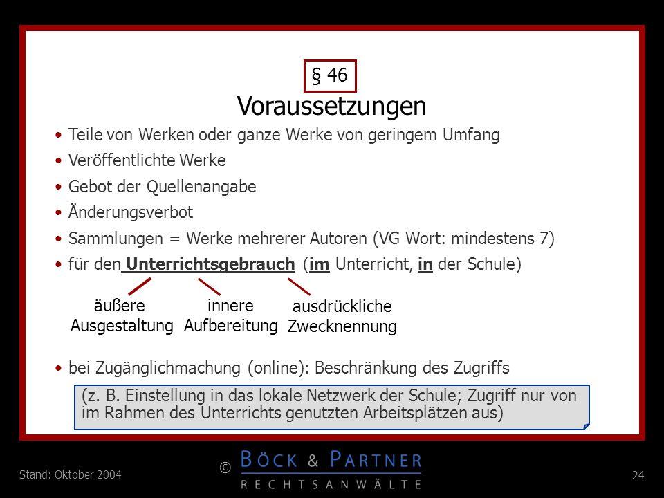 24 © Stand: Oktober 2004 (z. B. Einstellung in das lokale Netzwerk der Schule; Zugriff nur von im Rahmen des Unterrichts genutzten Arbeitsplätzen aus)