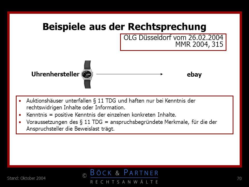 70 © Stand: Oktober 2004 Beispiele aus der Rechtsprechung OLG Düsseldorf vom 26.02.2004 MMR 2004, 315 ebay Uhrenhersteller Auktionshäuser unterfallen