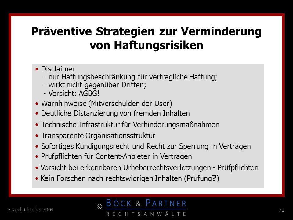 71 © Stand: Oktober 2004 Präventive Strategien zur Verminderung von Haftungsrisiken Warnhinweise (Mitverschulden der User) Disclaimer - nur Haftungsbe