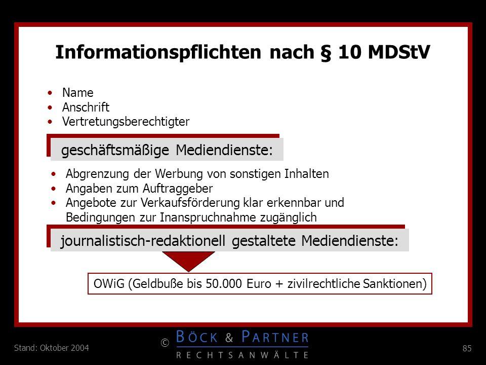 85 © Stand: Oktober 2004 Name Anschrift Vertretungsberechtigter Informationspflichten nach § 10 MDStV geschäftsmäßige Mediendienste: Abgrenzung der We