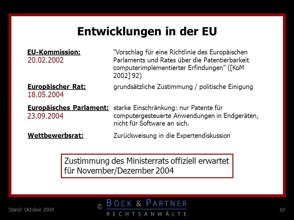 97 © Stand: Oktober 2004 Entwicklungen in der EU EU-Kommission: