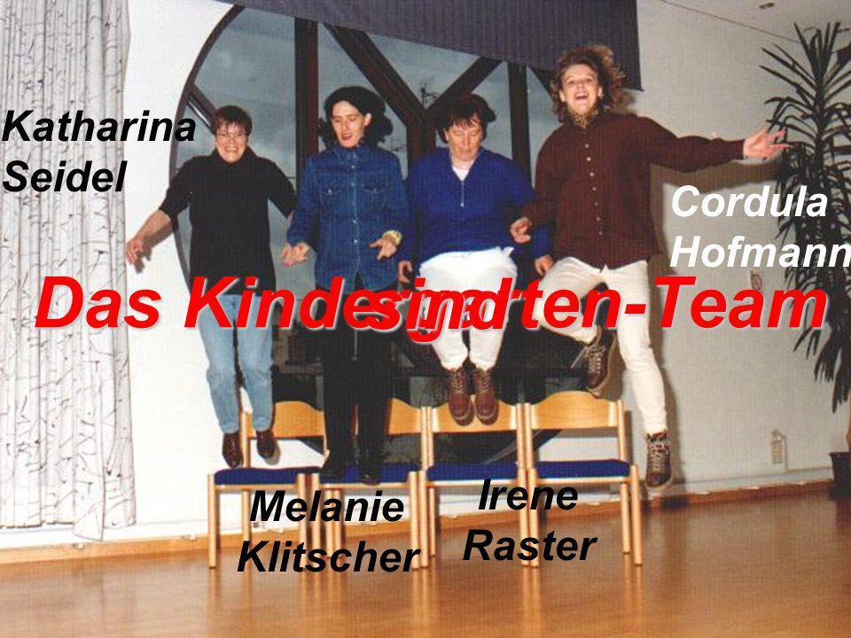 Cordula Hofmann Katharina Seidel Melanie Klitscher Irene Raster sind Das Kindergarten-Team sind