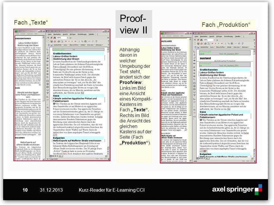 31.12.2013Kurz-Reader für E-Learning CCI10 Proof- view II Abhängig davon in welcher Umgebung der Text steht, ändert sich der Proofview: Links im Bild