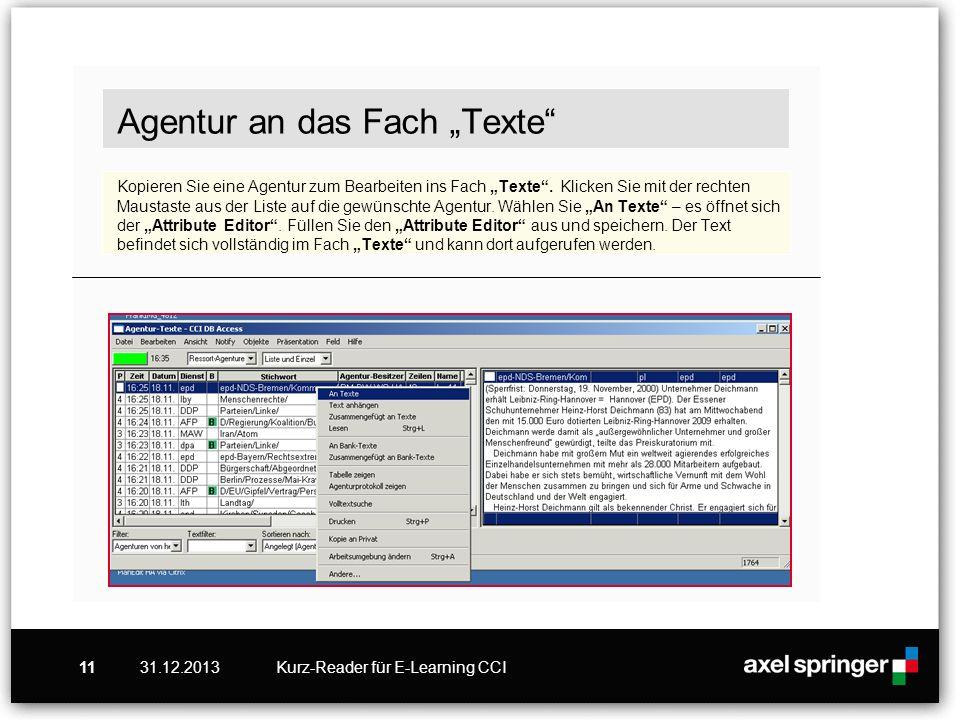 31.12.2013Kurz-Reader für E-Learning CCI11 Agentur an das Fach Texte Kopieren Sie eine Agentur zum Bearbeiten ins Fach Texte. Klicken Sie mit der rech
