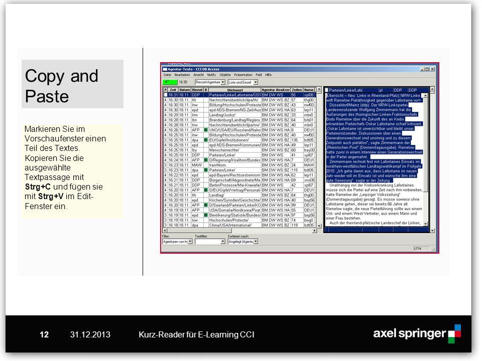 31.12.2013Kurz-Reader für E-Learning CCI12 Copy and Paste Markieren Sie im Vorschaufenster einen Teil des Textes. Kopieren Sie die ausgewählte Textpas