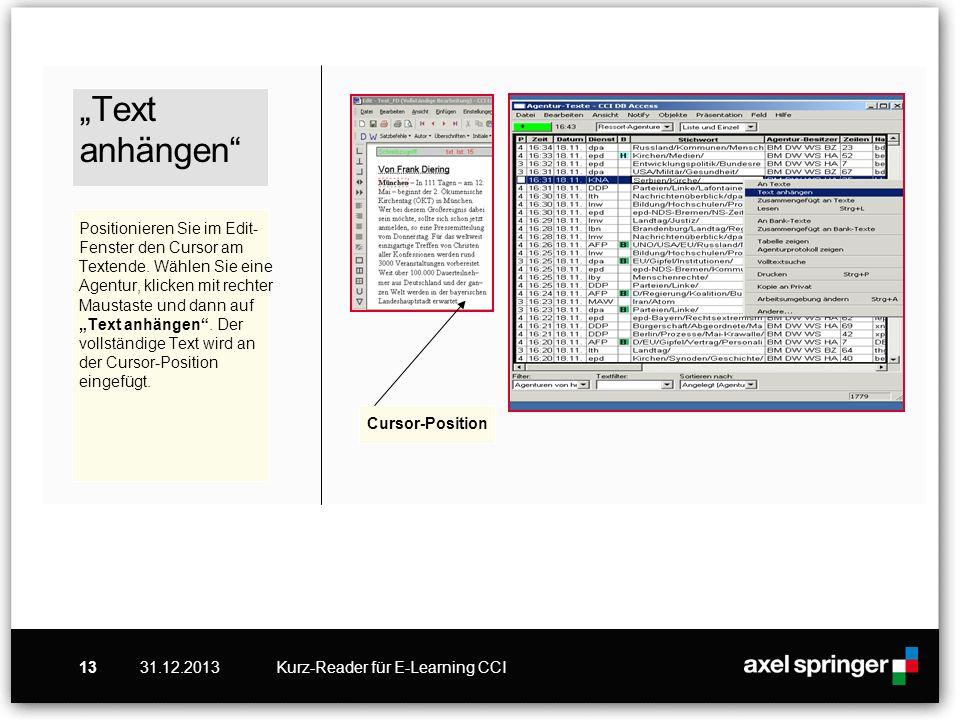 31.12.2013Kurz-Reader für E-Learning CCI13 Text anhängen Positionieren Sie im Edit- Fenster den Cursor am Textende. Wählen Sie eine Agentur, klicken m