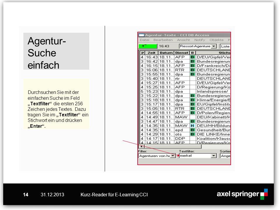 31.12.2013Kurz-Reader für E-Learning CCI14 Agentur- Suche einfach Durchsuchen Sie mit der einfachen Suche im Feld Textfilter die ersten 256 Zeichen je