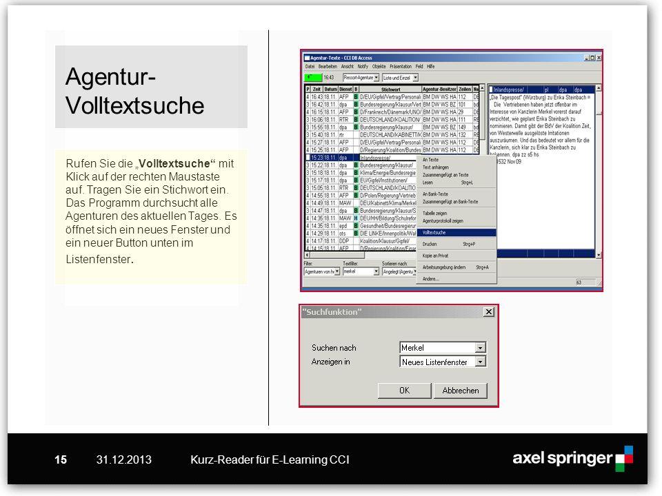 31.12.2013Kurz-Reader für E-Learning CCI15 Agentur- Volltextsuche Rufen Sie die Volltextsuche mit Klick auf der rechten Maustaste auf. Tragen Sie ein