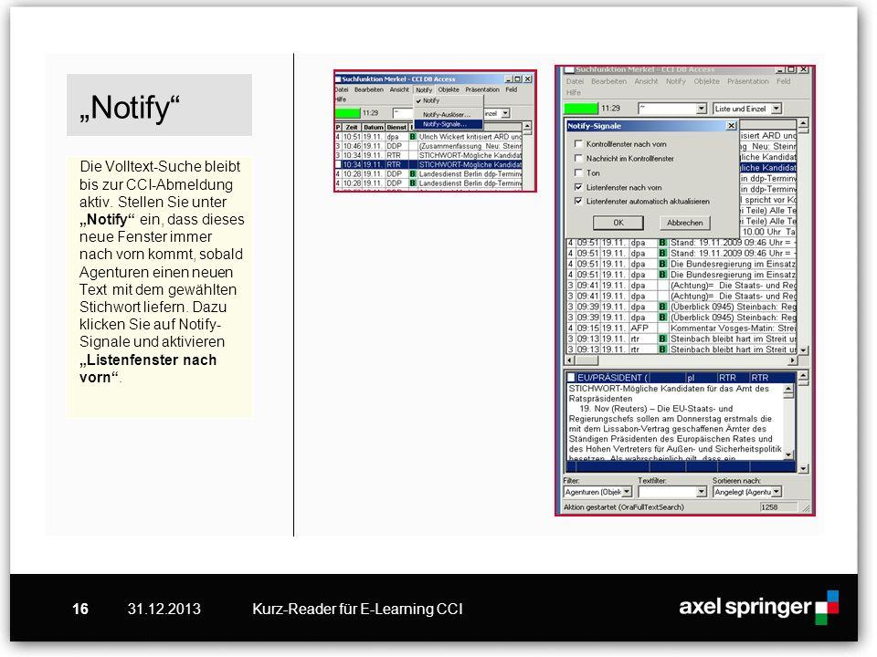 31.12.2013Kurz-Reader für E-Learning CCI16 Notify Die Volltext-Suche bleibt bis zur CCI-Abmeldung aktiv. Stellen Sie unter Notify ein, dass dieses neu