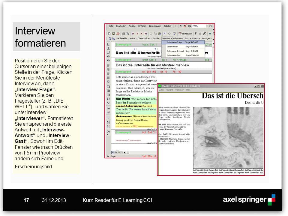 31.12.2013Kurz-Reader für E-Learning CCI17 Interview formatieren Positionieren Sie den Cursor an einer beliebigen Stelle in der Frage. Klicken Sie in