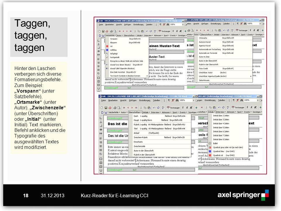 31.12.2013Kurz-Reader für E-Learning CCI18 Taggen, taggen, taggen Hinter den Laschen verbergen sich diverse Formatierungsbefehle. Zum Beispiel: Vorspa
