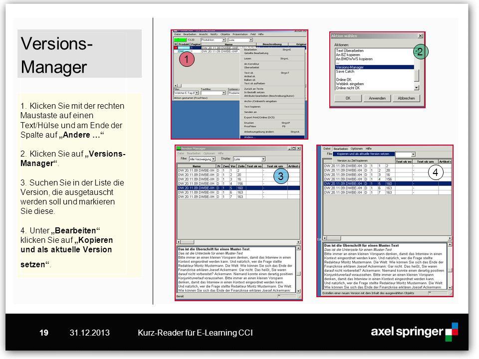 31.12.2013Kurz-Reader für E-Learning CCI19 Versions- Manager 1. Klicken Sie mit der rechten Maustaste auf einen Text/Hülse und am Ende der Spalte auf