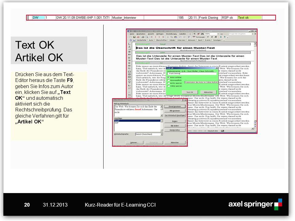 31.12.2013Kurz-Reader für E-Learning CCI20 Text OK Artikel OK Drücken Sie aus dem Text- Editor heraus die Taste F9, geben Sie Infos zum Autor ein, kli