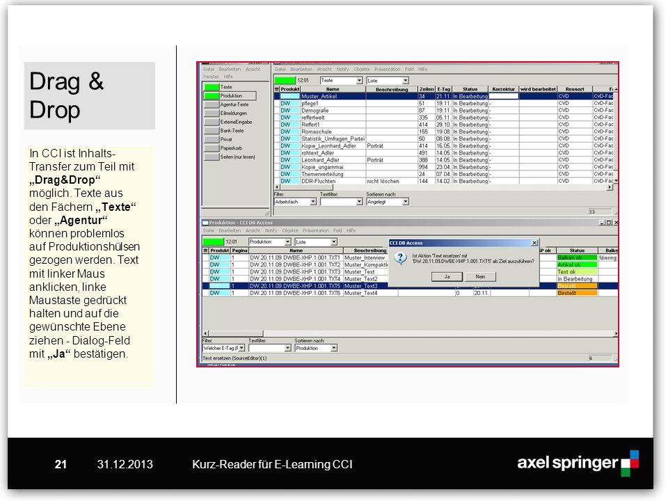 31.12.2013Kurz-Reader für E-Learning CCI21 Drag & Drop In CCI ist Inhalts- Transfer zum Teil mit Drag&Drop möglich. Texte aus den Fächern Texte oder A