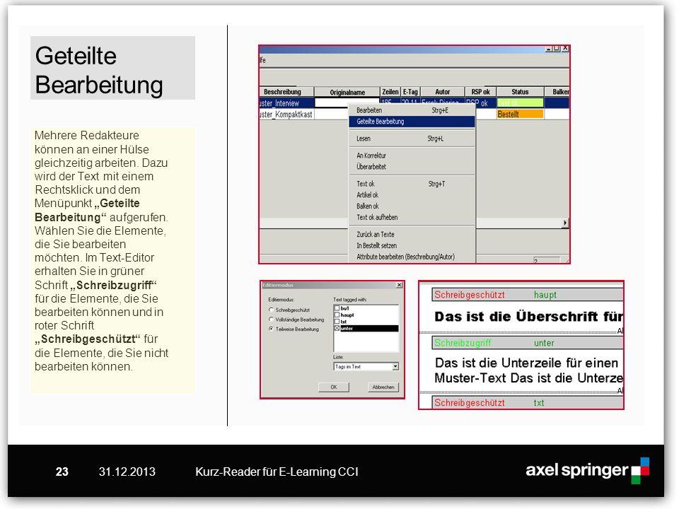 31.12.2013Kurz-Reader für E-Learning CCI23 Geteilte Bearbeitung Mehrere Redakteure können an einer Hülse gleichzeitig arbeiten. Dazu wird der Text mit