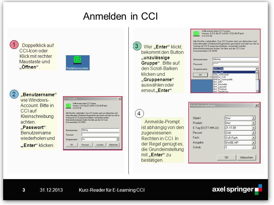 31.12.2013Kurz-Reader für E-Learning CCI3 Doppelklick auf CCI-Icon oder Klick mit rechter Maustaste und Öffnen. 1 2 3 4 Benutzername wie Windows- Acco