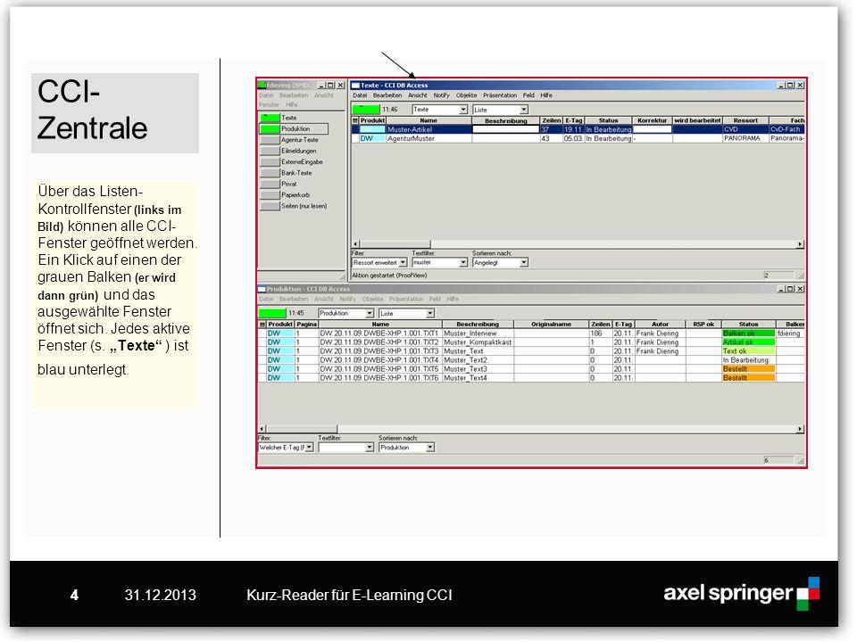 31.12.2013Kurz-Reader für E-Learning CCI4 CCI- Zentrale Über das Listen- Kontrollfenster (links im Bild) können alle CCI- Fenster geöffnet werden. Ein