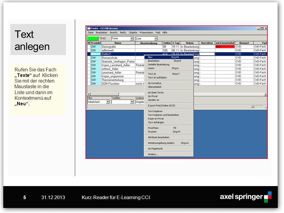 31.12.2013Kurz-Reader für E-Learning CCI5 Text anlegen Rufen Sie das Fach Texte auf. Klicken Sie mit der rechten Maustaste in die Liste und dann im Ko