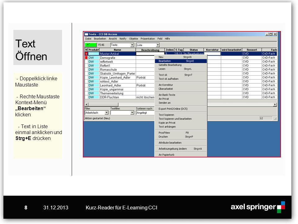 31.12.2013Kurz-Reader für E-Learning CCI8 Text Öffnen - Doppelklick linke Maustaste - Rechte Maustaste Kontext-Menü Bearbeiten klicken - Text in Liste