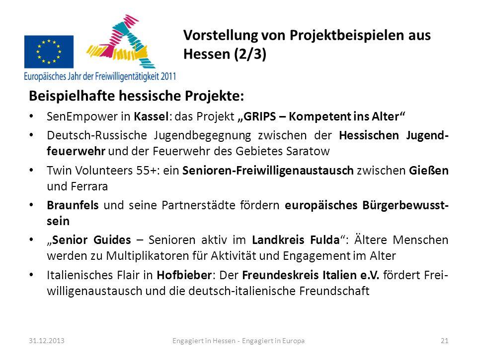 Vorstellung von Projektbeispielen aus Hessen (3/3) Beispielhafte hessische Projekte: Frankfurter Pfadfinder engagieren sich in der hessischen Partnerregion Aquitaine und knüpfen Kontakte zu den Scouts de France Teaming up.